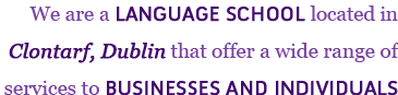 A language school located in Clontarf, Dublin